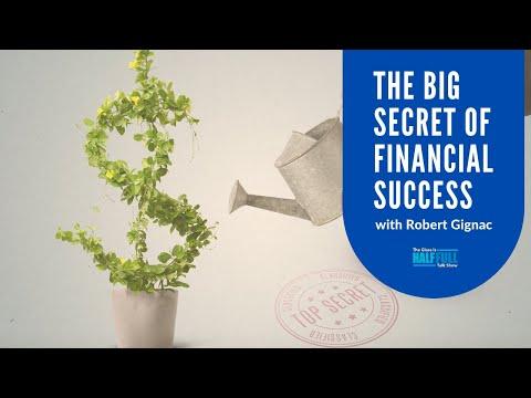 The Big Secret Of Financial Success with Robert Gignac