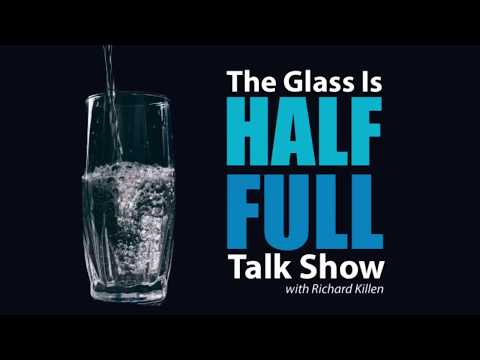 The Glass Is Half Full Interview Podcast