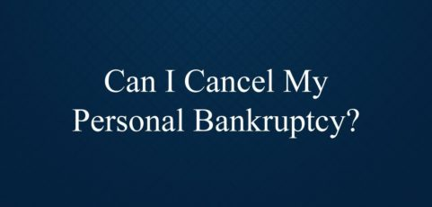 Can I Cancel My Personal Bankruptcy in Toronto, Ontario?