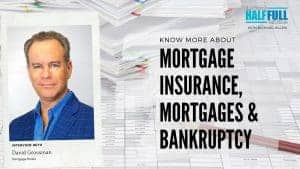 Interview About Mortgage Insurance, Mortgages and Bankruptcy