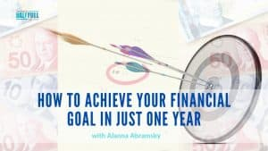 How To Achieve Your Financial Goals In Less Than A Year