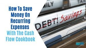 How To Save Money On Recurring Expenses With The Cash Flow Cookbook